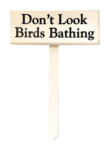Don't Look Birds Bathing wood sign with saying