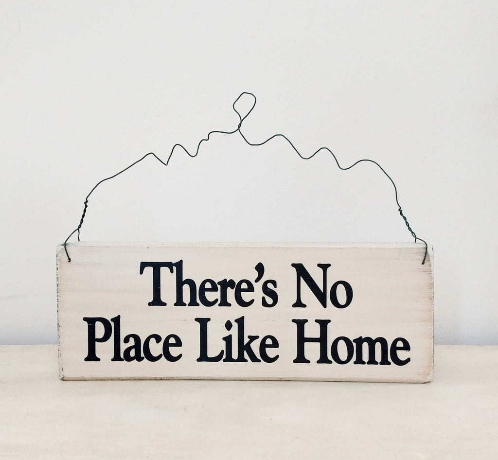 There's No Place Like Home wood sign with saying