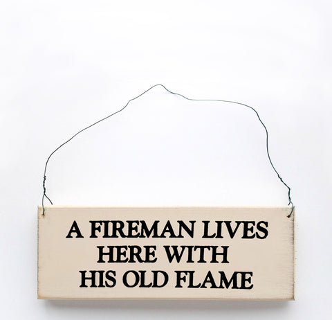A Fireman Lives Here With His Old Flame