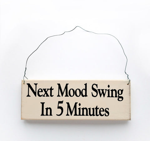 Next Mood swing In Five Minutes