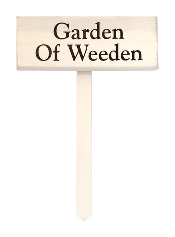 Garden of Weeden wood sign with saying