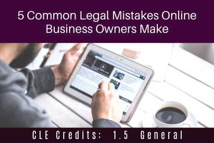 5 Common Legal Mistakes Online Business Owners Make