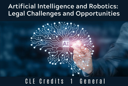 Artificial Intelligence and Robotics: Legal Challenges and Opportunities