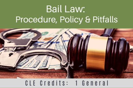 Bail Law: Procedure, Policy & Pitfalls