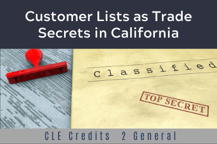 Customer Lists as Trade Secrets in California