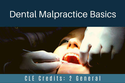 Dental Malpractice Basics