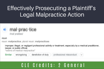 Effectively Prosecuting a Plaintiff's Legal Malpractice Action