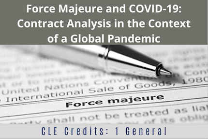 Force Majeure and COVID-19: Contract Analysis in the Context of a Global Pandemic