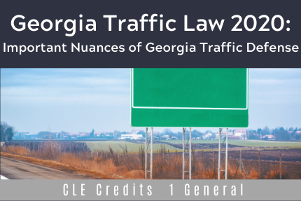 Georgia Traffic Law 2020: Important Nuances of Georgia Traffic Defense