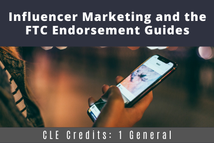 Influencer Marketing and the FTC Endorsement Guides