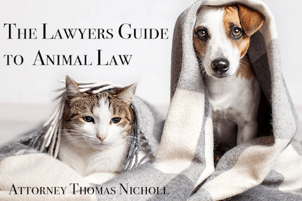 The Lawyers Guide to Animal Law