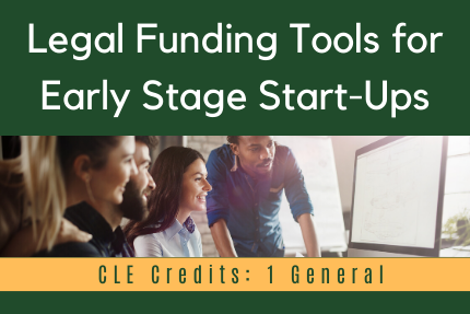 Legal Funding Tools for Early Stage Start-Ups