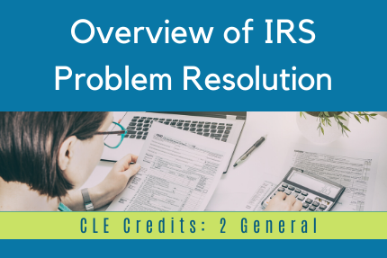 Overview of IRS Problem Resolution