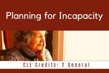 Planning for Incapacity
