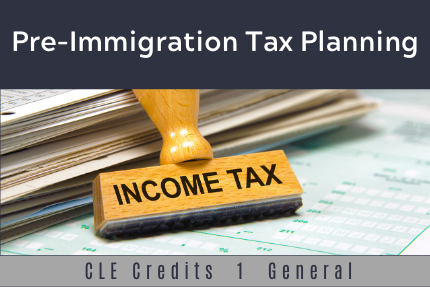 Pre-Immigration Tax Planning