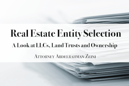 Real Estate Entity Selection: A Look at LLCs, Land Trusts and Ownership