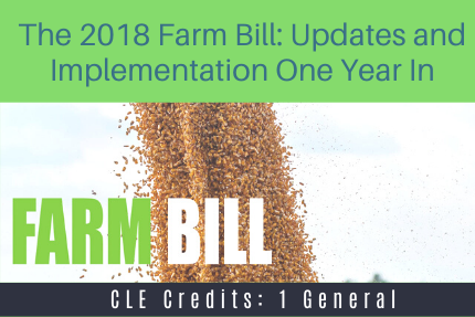 The 2018 Farm Bill: Updates and Implementation One Year In