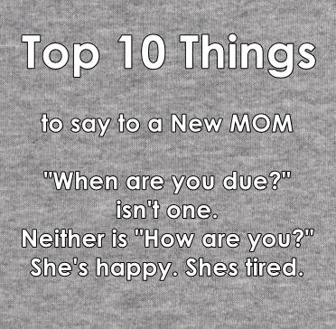 10 Things to Say to a New Mom