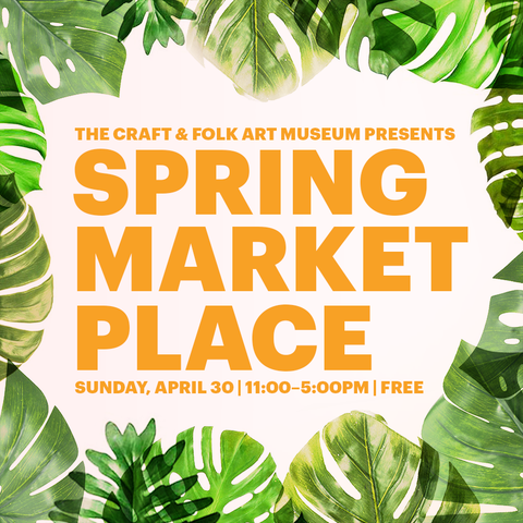 PAX at the Craft & Folk Art Museum's Spring Marketplace