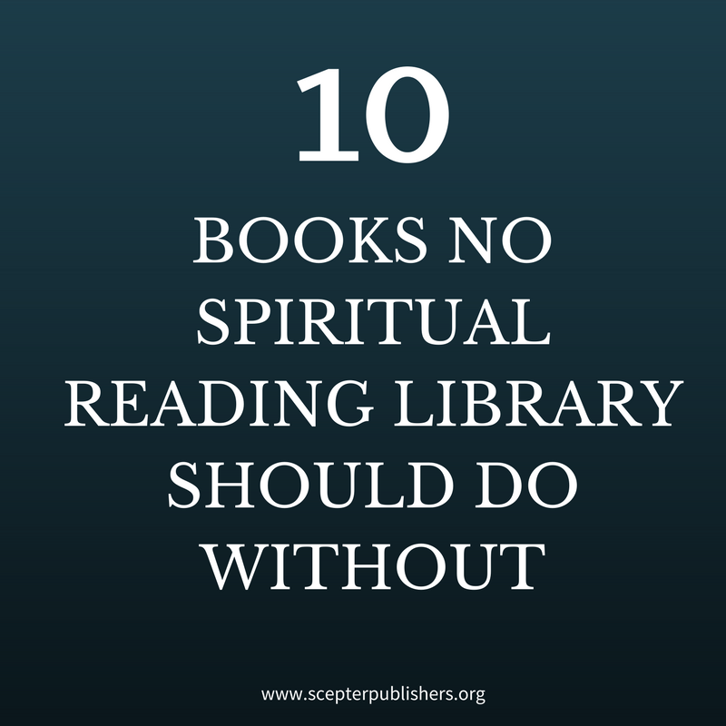 Ten Books No Spiritual Reading Library Should Do Without