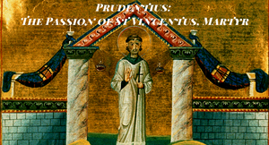 Prudentius: The Passion of St Vincent, Martyr