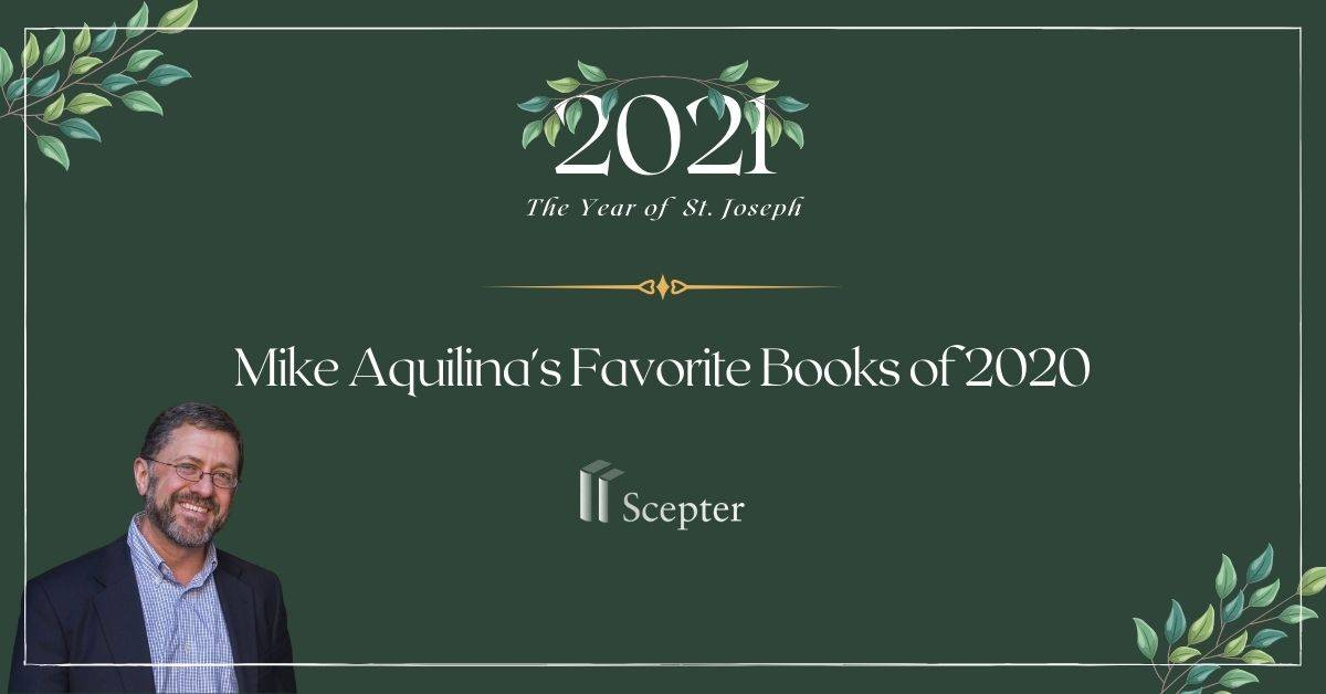 Mike Aquilina's Favorite Books of 2020