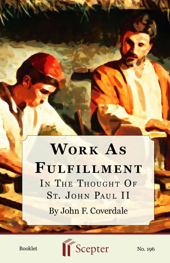 Work As Fulfillment In The Thought of St. John Paul II - Scepter Publishers