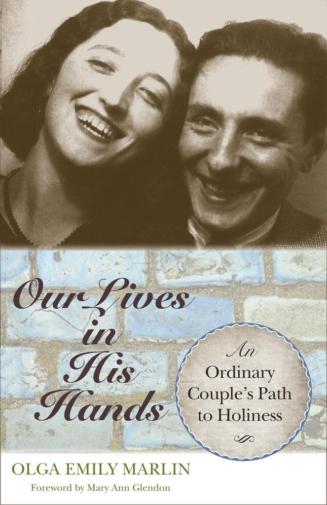 Our Lives in His Hands: An Ordinary Couple's Path to Holiness - Scepter Publishers