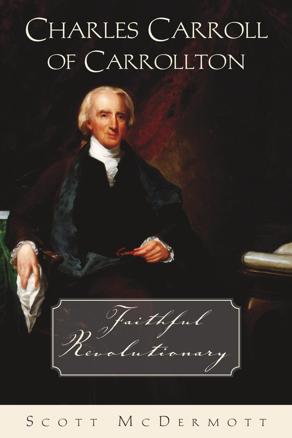 Charles Carroll of Carrollton - Scepter Publishers