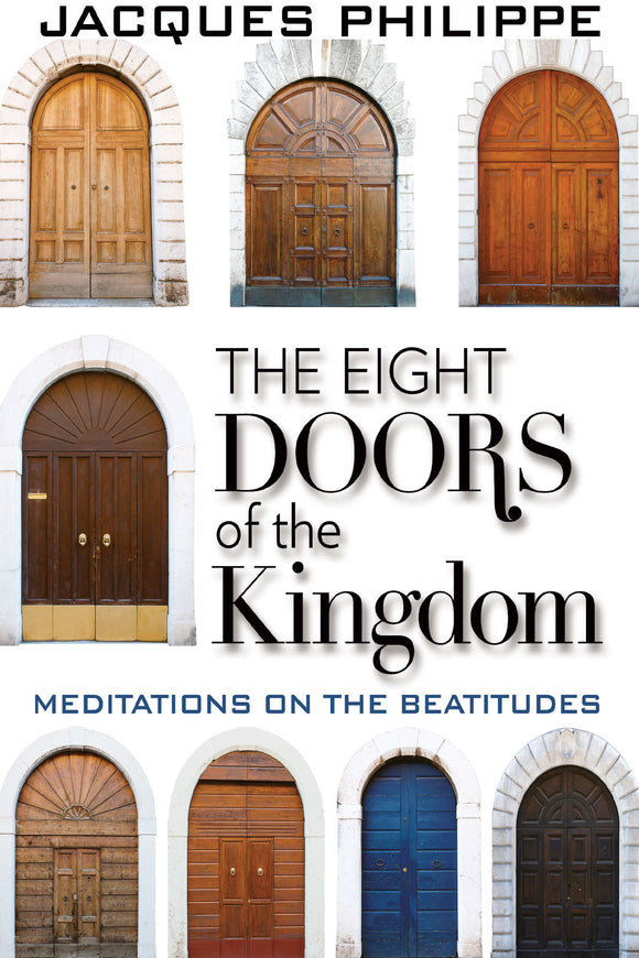 The Eight Doors of the Kingdom: Meditations on the Beatitudes - Scepter Publishers