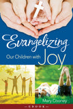 Evangelizing Our Children with Joy