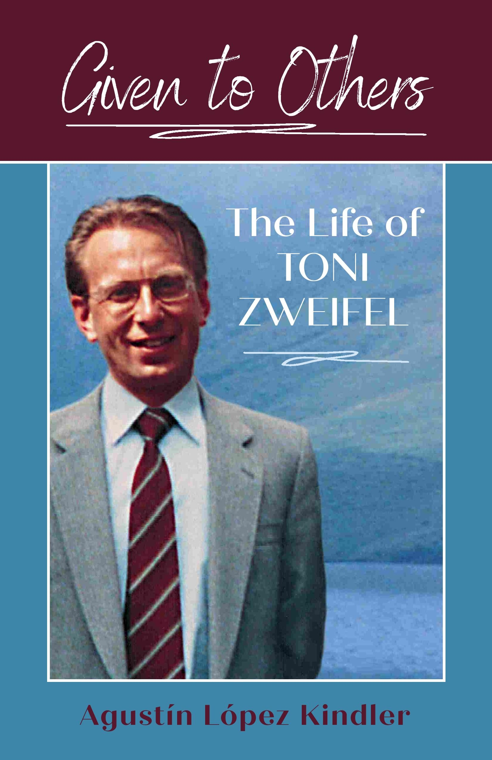 Given to Others:  The Life of Toni Zweifel