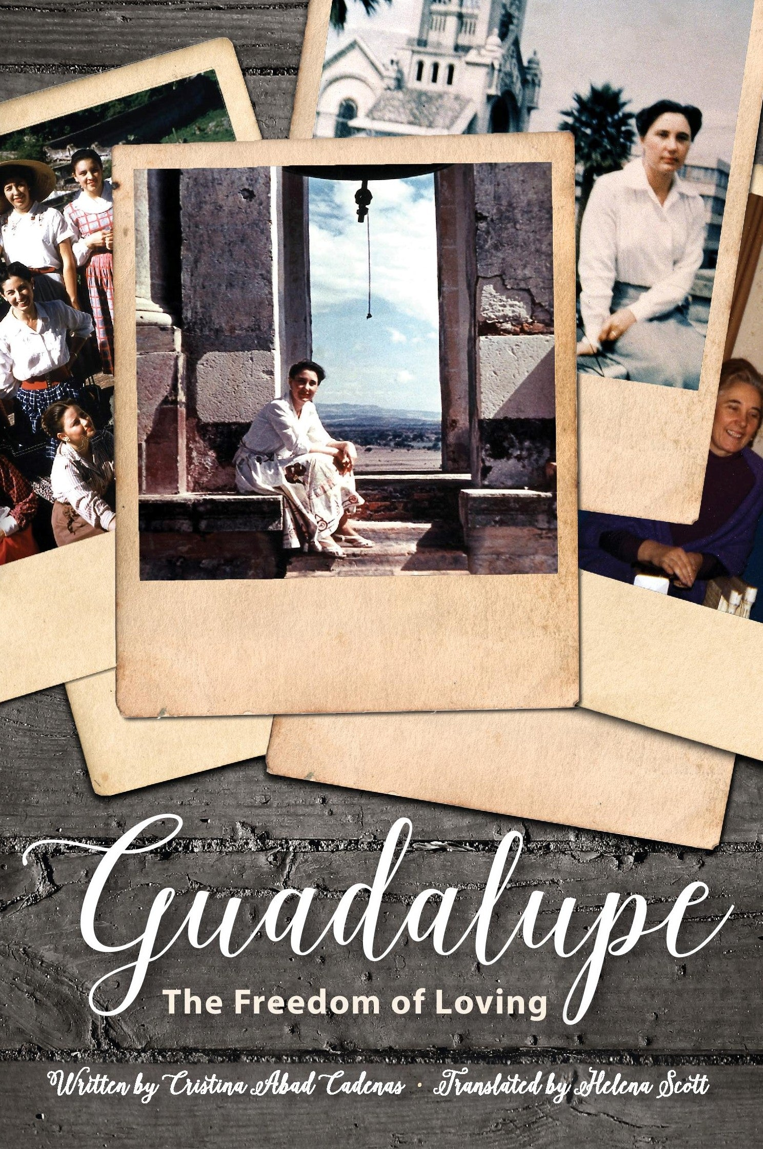Guadalupe: The Freedom of Loving