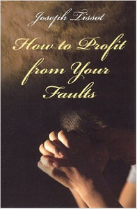 How to Profit from Your Faults - Scepter Publishers