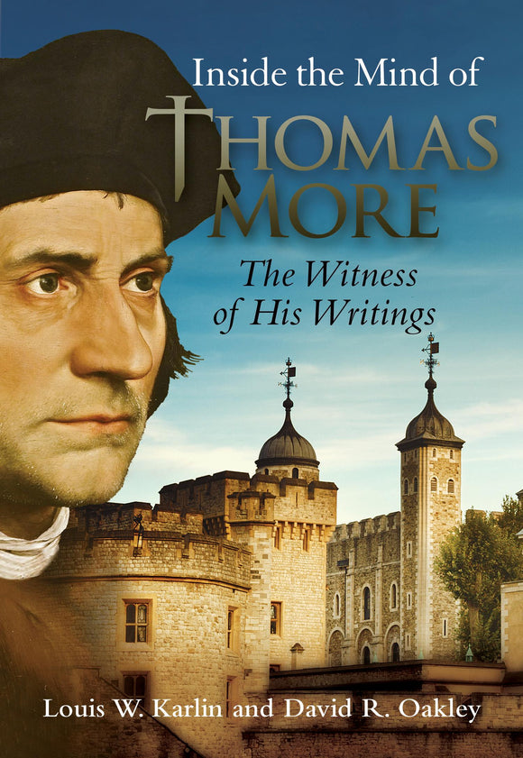Inside the Mind of Thomas More: The Witness of His Writings - Scepter Publishers