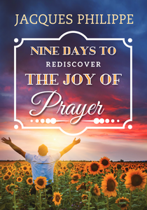 Nine Days to Rediscover the Joy of Prayer - Scepter Publishers