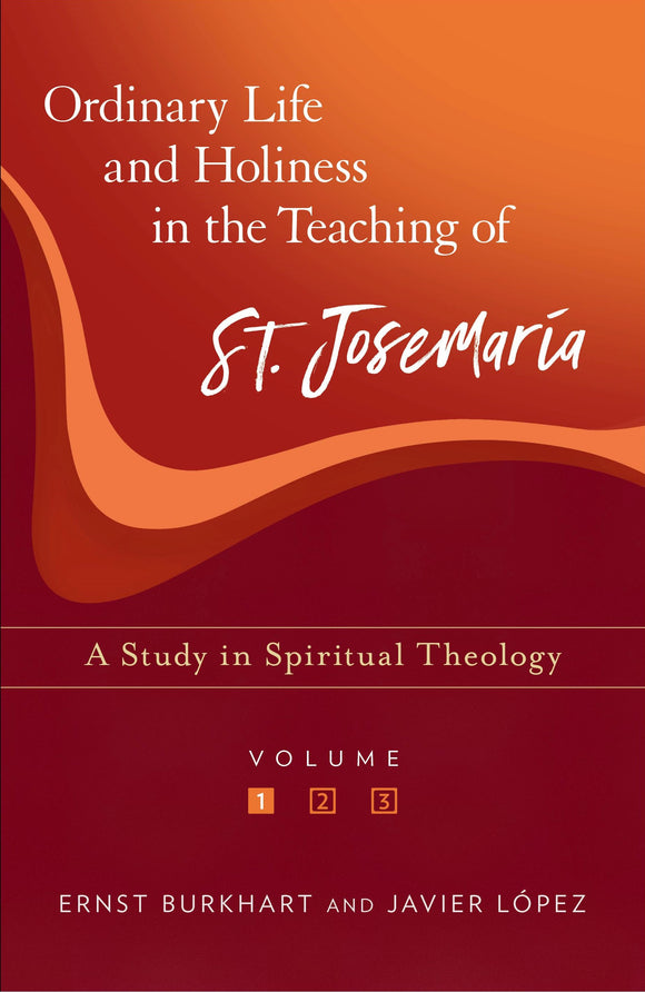 Ordinary Life and Holiness In the Teaching of St. Josemaria Escriva - Scepter Publishers