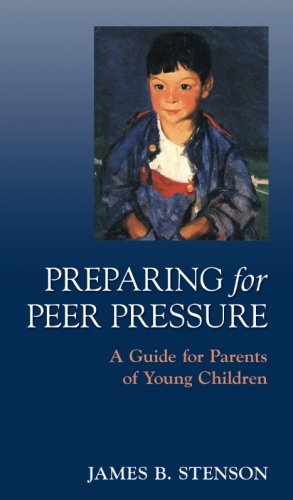 Preparing for Peer Pressure: A Guide for Parents of Young Children - Scepter Publishers