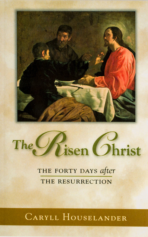 The Risen Christ: The Forty Days After The Resurrection - Scepter Publishers