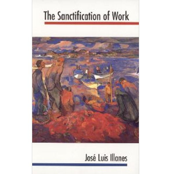 The Sanctification of Work