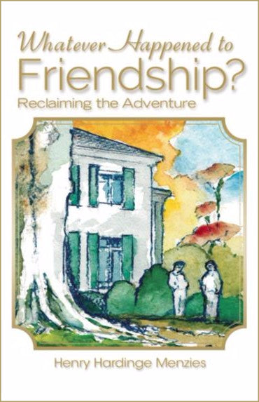 Whatever Happened To Friendship? - Scepter Publishers