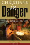 Christians in Danger: Twenty Reasons for Hope
