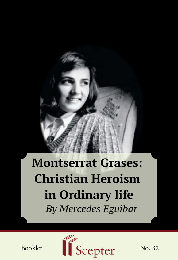 Montserrat Grases: Christian Heroism in Ordinary Life - Scepter Publishers