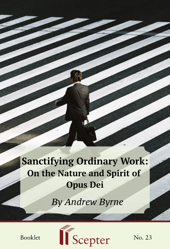 Sanctifying Ordinary Work - Scepter Publishers