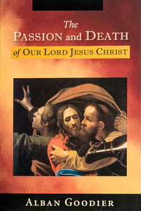 The Passion and Death of Our Lord Jesus Christ - Scepter Publishers
