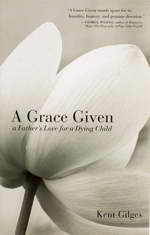 A Grace Given: A Father's Love for a Dying Child