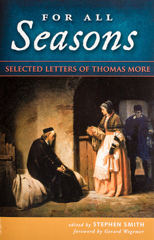 For All Seasons - Selected Letters of Thomas More