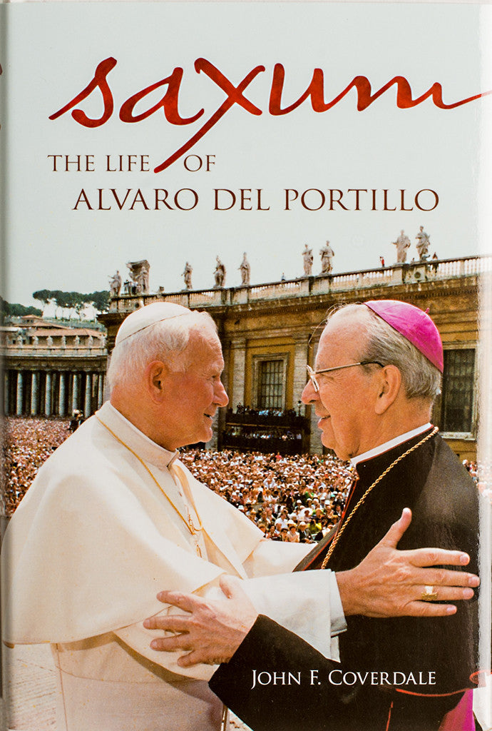 Saxum: The Life of Alvaro del Portillo - Scepter Publishers