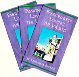 Passionately Loving the World (3-Pack) - Scepter Publishers