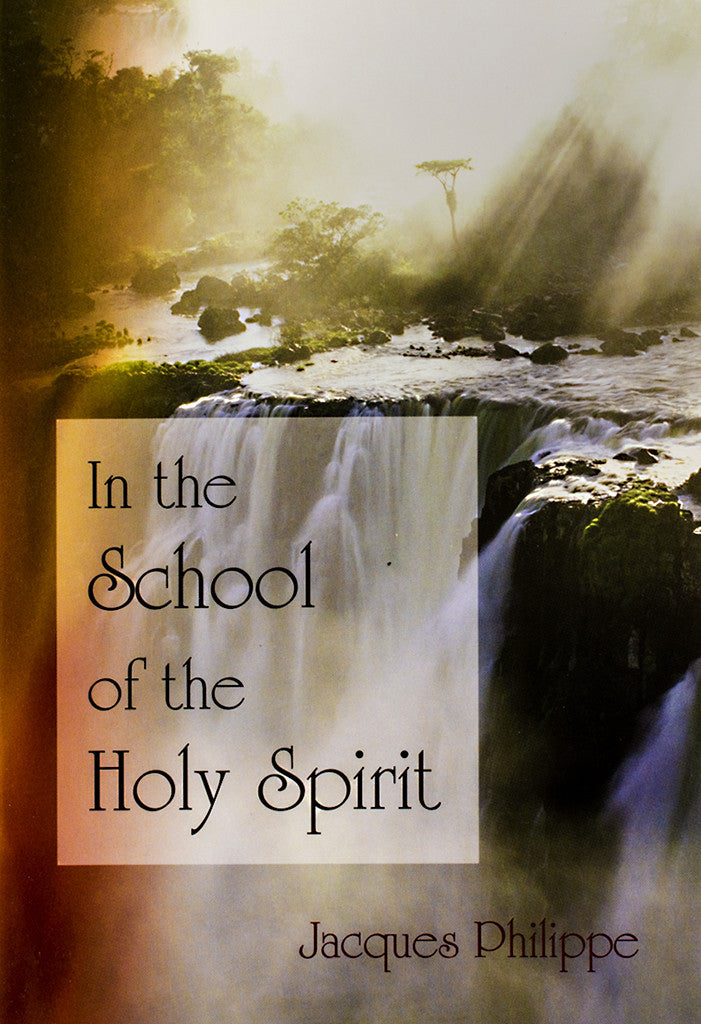 In the School of the Holy Spirit | Fr. Jacques Philippe